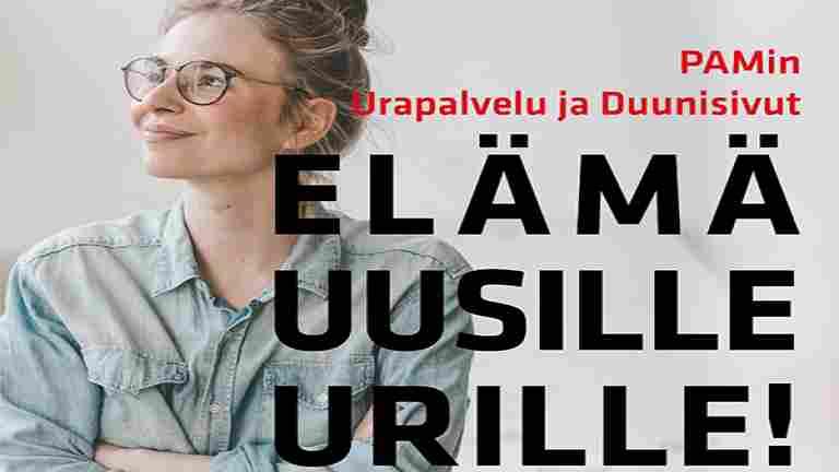 Elämä uusille urille - PAMin Urapalvelu ja Duunisivut